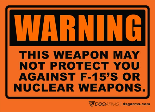 Warning Sticker - This Weapon may not protect you against F-15s or Nuclear Weapons